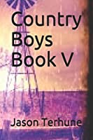 Country Boys Book V