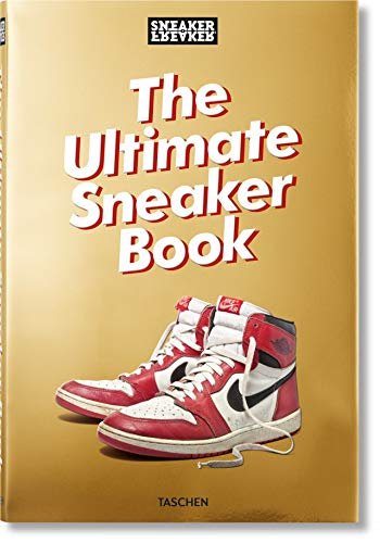 Sneaker Freaker: The Ultimate ...