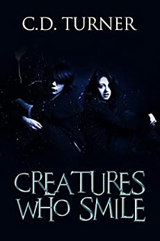 [Turner, C.D.]のCreatures Who Smile (English Edition)
