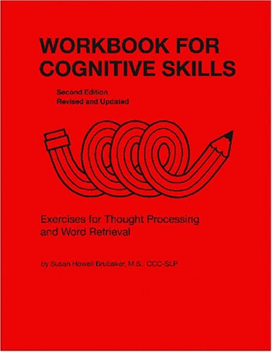Download Workbook for Cognitive Skills: Exercises for Thought Processing and Word Retrieval (William Beaumont Speech and Language) 0814333133