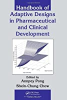 Handbook of Adaptive Designs in Pharmaceutical and Clinical Development by Unknown(2010-10-25)