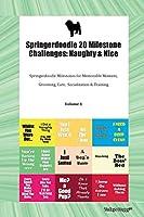 Springerdoodle 20 Milestone Challenges: Naughty & Nice Springerdoodle Milestones for Memorable Moment, Grooming, Care, Socialization & Training Volume 1