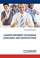 Leader-Member Exchange (LMX)and Job Satisfaction