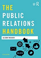 The Public Relations Handbook (Media Practice) by Alison Theaker(2016-06-03)