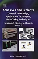 Handbook of Adhesives and Sealants, Volume 2: General Knowledge, Application of Adhesives, New Curing Techniques