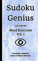 Sudoku Genius Mind Exercises Volume 1: Columbia, Missouri State of Mind Collection
