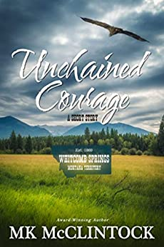Unchained Courage (Western Short Story) by [McClintock, MK, Springs, Whitcomb]