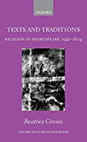Texts and Traditions: Religion in Shakespeare 1592-1604 (Oxford English Monographs)