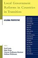 Local Government Reforms in Countries in Transition: A Global Perspective (Studies in Public Policy)