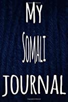 My Somali Journal: The perfect gift for the lover of cats in your life - 119 page lined journal!