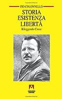 Storia esistenza libertà. Rileggendo Croce