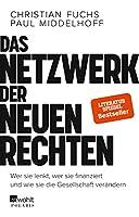 Das Netzwerk der Neuen Rechten: Wer sie lenkt, wer sie finanziert und wie sie die Gesellschaft veraendern