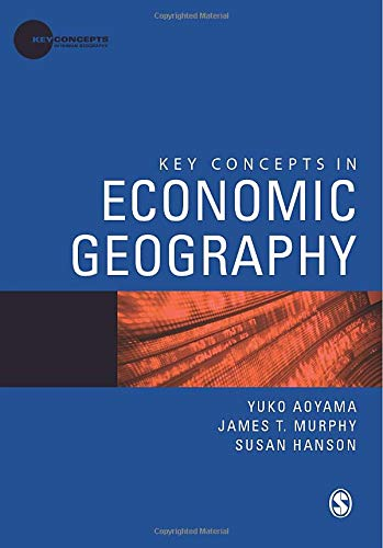 Download Key Concepts in Economic Geography (Key Concepts in Human Geography) 1847878954