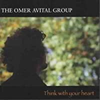 Think With Your Heart by Omer Avital (2004-11-16)