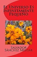 El Universo Es Infinitamente Pequeno (Spanish Edition) [並行輸入品]