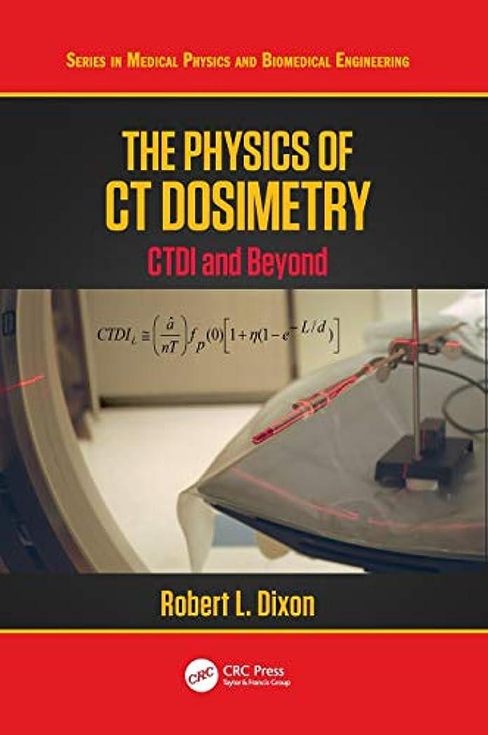ビルダーゾーンローラーThe Physics of CT Dosimetry: CTDI and Beyond (Series in Medical Physics and Biomedical Engineering)