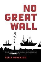 No Great Wall: Trade, Tariffs, and Nationalism in Republican China, 1927–1945 (Harvard East Asian Monographs)