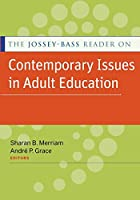 The Jossey-Bass Reader on Contemporary Issues in Adult Education (The Jossey-bass Higher and Adult Education Series)