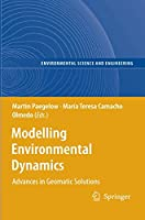 Modelling Environmental Dynamics: Advances in Geomatic Solutions (Environmental Science and Engineering)