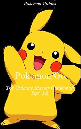 Pokemon Go: The Ultimate Maste...