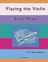 Playing the Violin, Book Three