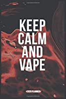 Keep Calm And Vape: Dated Weekly 2020 Planner With To Do Notes, Red Space Paint Cover with White Quote, 120 Pages, 6''x9'', Gift For Friends, Family Members, Children, Boss, Coworkers...