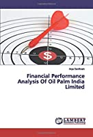 Financial Performance Analysis Of Oil Palm India Limited