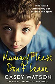 Mummy, Please Don't Leave