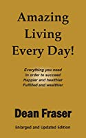 Amazing Living Every Day!: Enlarged and Updated Edition