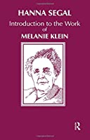 Introduction to the Work of Melanie Klein (Karnac Classics)