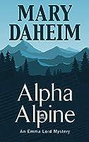 Alpha Alpine (Thorndike Press Large Print Mysery: Emma Lord Mystery)