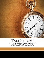 Tales from Blackwood. Volume 6