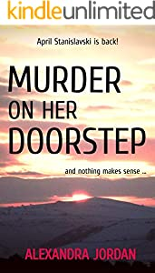 Murder on Her Doorstep (An April Stanislavski Murder Mystery Book 2) (English Edition)