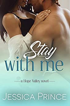 Stay With Me (Hope Valley Book 5) by [Prince, Jessica]