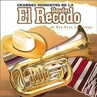 Grandes Momentos Banda De Don Cruz Lizarraga by Banda Recodo