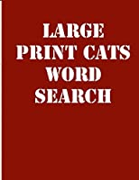 large print cats word search: large print puzzle book.8,5x11 ,matte cover,39 animals Activity Puzzle Book for kids ages 6-8  and Book for adults also,  with solution