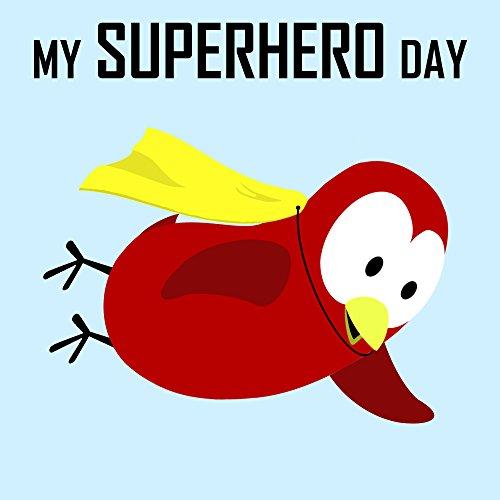 Children's Book: My Superhero Day [Bedtime Stories for Kids & Superhero Books for Kids] (English Edition)