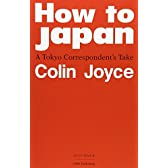 How to Japan―A Tokyo Correspondent's Take