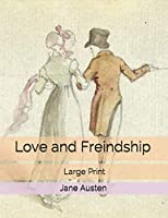 Love and Freindship: Large Print