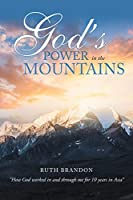 "God's Power in the Mountains: ""How God worked in and through me for 10 years in Asia"""