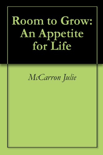 Room to Grow: An Appetite for Life (English Edition)