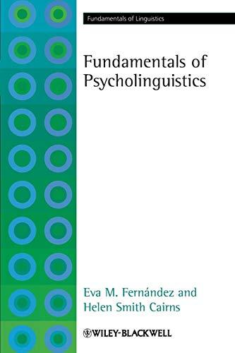 Download Fundamentals of Psycholinguistics (Fundamentals of Linguistics) 1405191473
