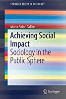 Achieving Social Impact: Sociology in the Public Sphere (SpringerBriefs in Sociology)