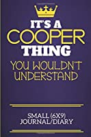 It's A Cooper Thing You Wouldn't Understand Small (6x9) Journal/Diary: Show you care with our personalised family member books, a perfect way to show off your surname! Unisex books are ideal for all the family to enjoy.
