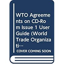 WTO Agreements on CD-Rom Issue 1 User Guide (World Trade Organization Schedules)