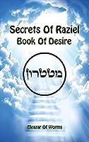 Sodei Razaya: Sefer Ha-Cheshek - Secrets of Raziel: Book of Desire