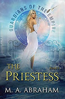 The Priestess (Guardians of the Empire Book 3) by [Abraham, M.A.]