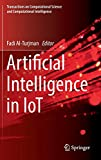 Artificial Intelligence in IoT (Transactions on Computational Science and Computational Intelligence)