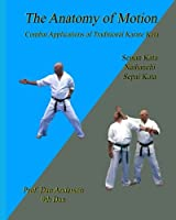 The Anatomy of Motion: Combat Applications of Traditional Karate Kata