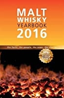 Malt Whiskey Yearbook 2016: The Facts, the People, the News, the Stories by Ingvar Ronde(2015-11-06)